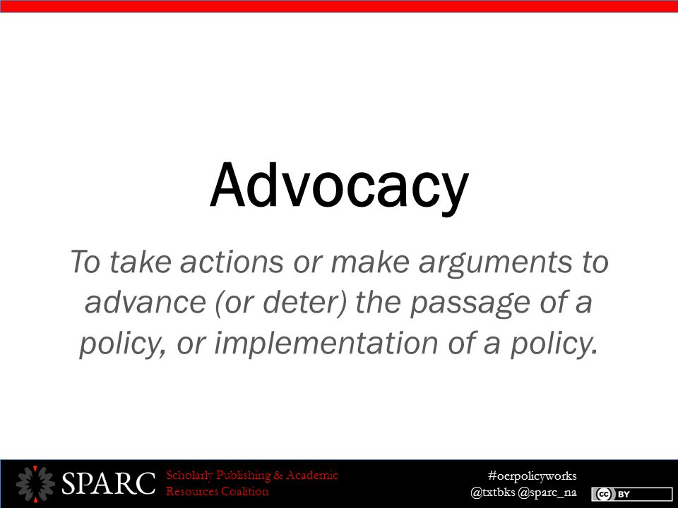 #oerpolicyworks @txtbks @sparc_na Scholarly Publishing & Academic Resources Coalition Campaign Communication Audience Frames Message Materials