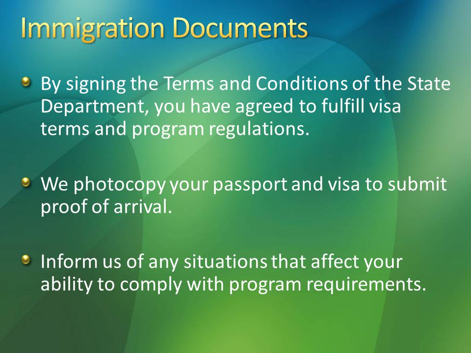 By signing the Terms and Conditions of the State Department, you have agreed to fulfill visa terms and program regulations.