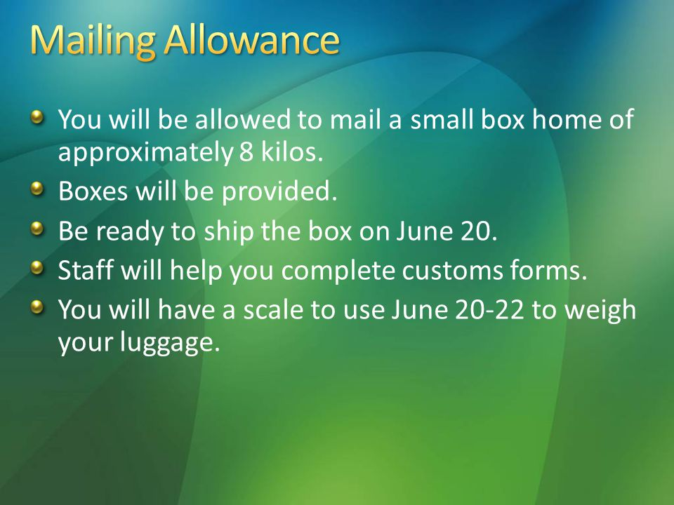 You will be allowed to mail a small box home of approximately 8 kilos.