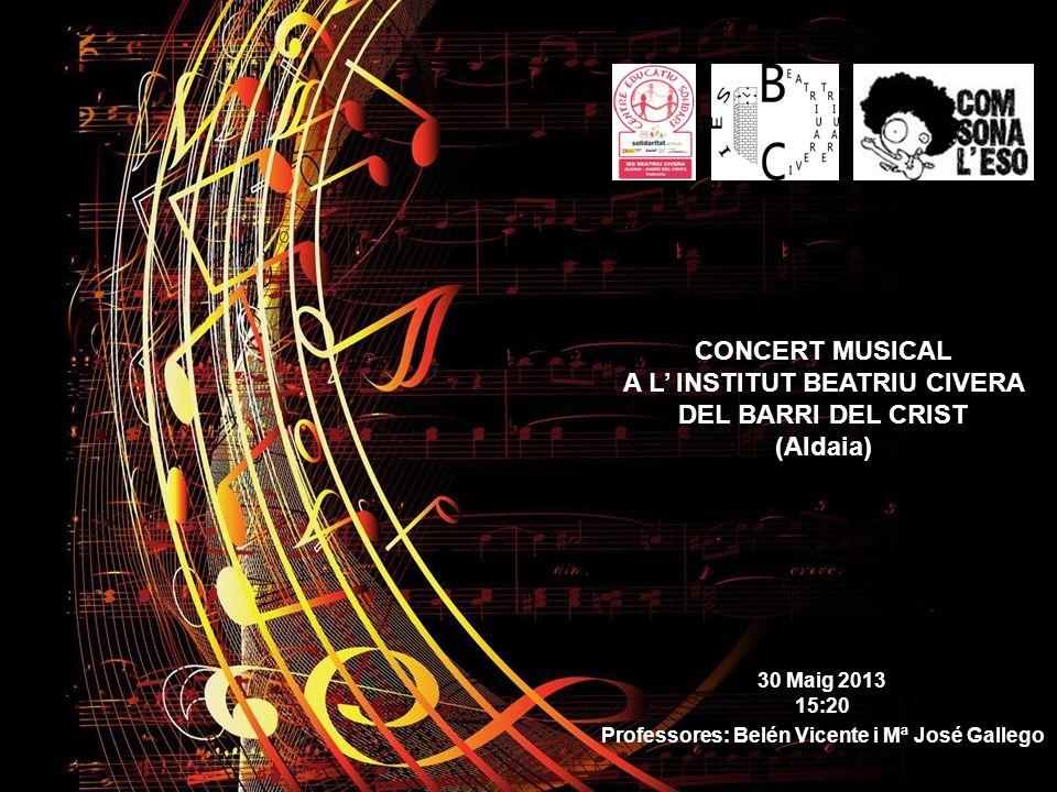 30 Maig 2013 15:20 Professores: Belén Vicente i Mª José Gallego CONCERT MUSICAL A L' INSTITUT BEATRIU CIVERA DEL BARRI DEL CRIST (Aldaia)