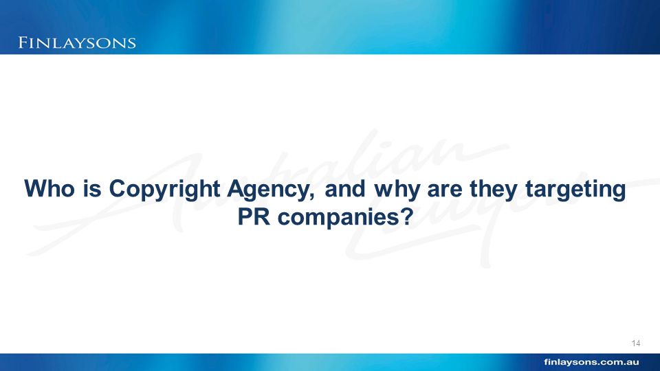 Who is Copyright Agency, and why are they targeting PR companies 14