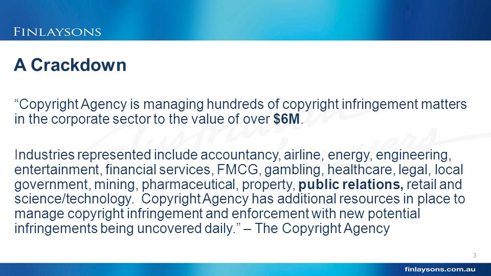A Crackdown Copyright Agency is managing hundreds of copyright infringement matters in the corporate sector to the value of over $6M.