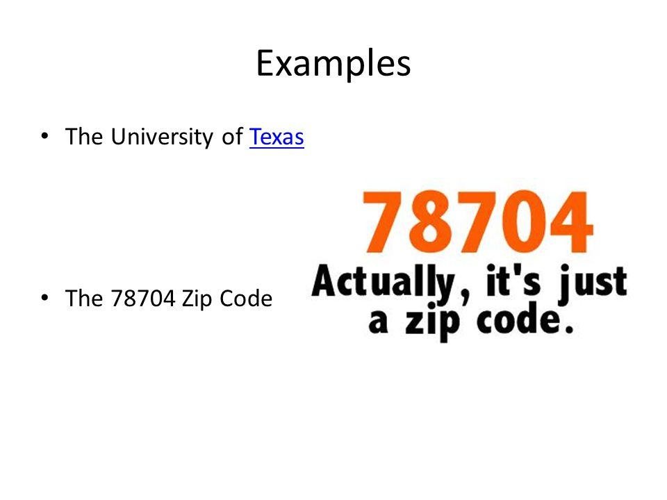 Examples The University of TexasTexas The 78704 Zip Code