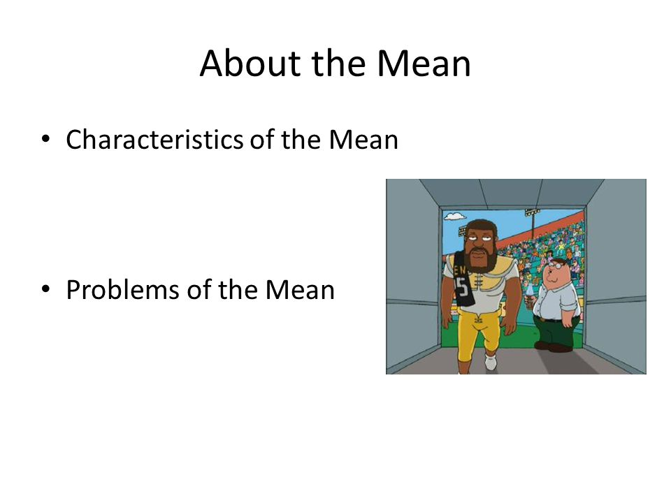 About the Mean Characteristics of the Mean Problems of the Mean