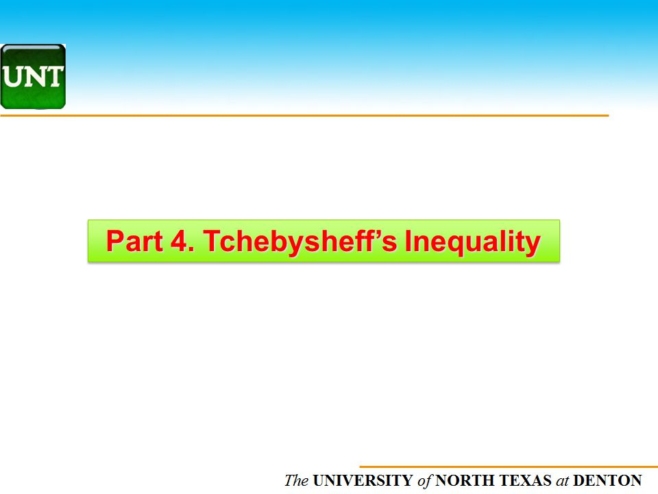 The UNIVERSITY of NORTH CAROLINA at CHAPEL HILL Part 4. Tchebysheff's Inequality