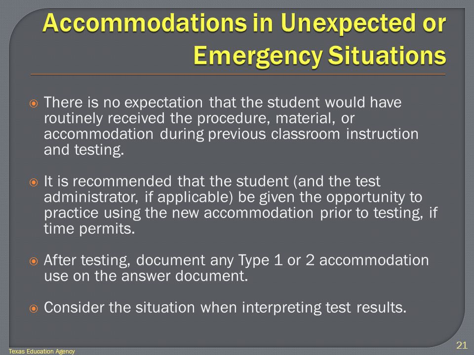  There is no expectation that the student would have routinely received the procedure, material, or accommodation during previous classroom instruction and testing.