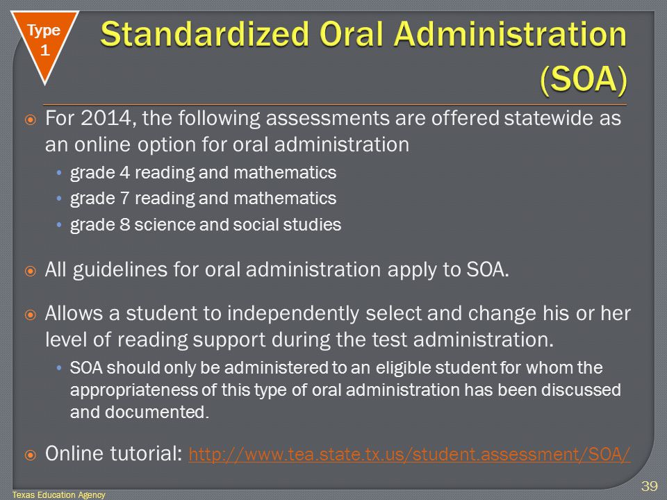  For 2014, the following assessments are offered statewide as an online option for oral administration grade 4 reading and mathematics grade 7 reading and mathematics grade 8 science and social studies  All guidelines for oral administration apply to SOA.