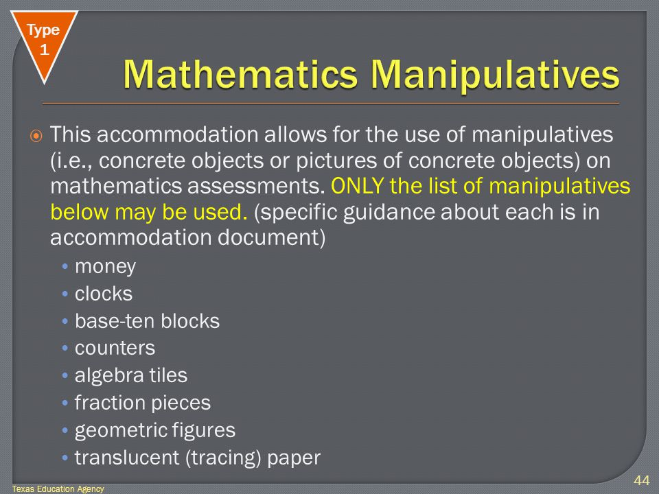  This accommodation allows for the use of manipulatives (i.e., concrete objects or pictures of concrete objects) on mathematics assessments.