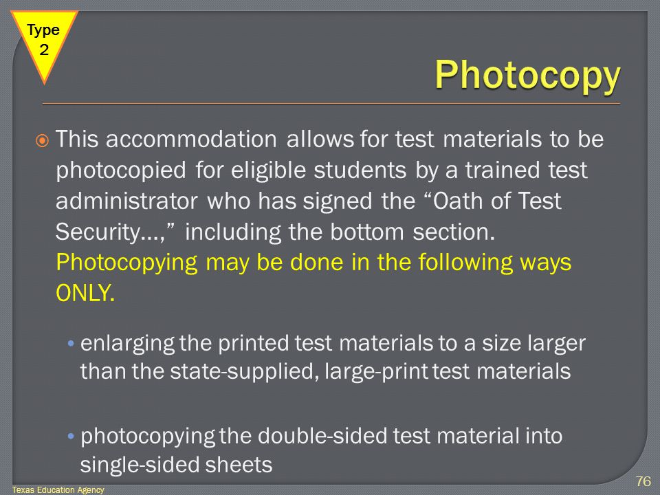  This accommodation allows for test materials to be photocopied for eligible students by a trained test administrator who has signed the Oath of Test Security…, including the bottom section.
