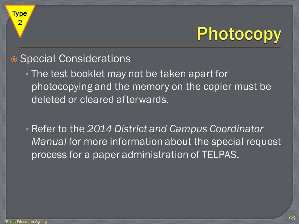  Special Considerations The test booklet may not be taken apart for photocopying and the memory on the copier must be deleted or cleared afterwards.