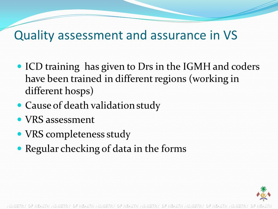 Quality assessment and assurance in VS ICD training has given to Drs in the IGMH and coders have been trained in different regions (working in differe