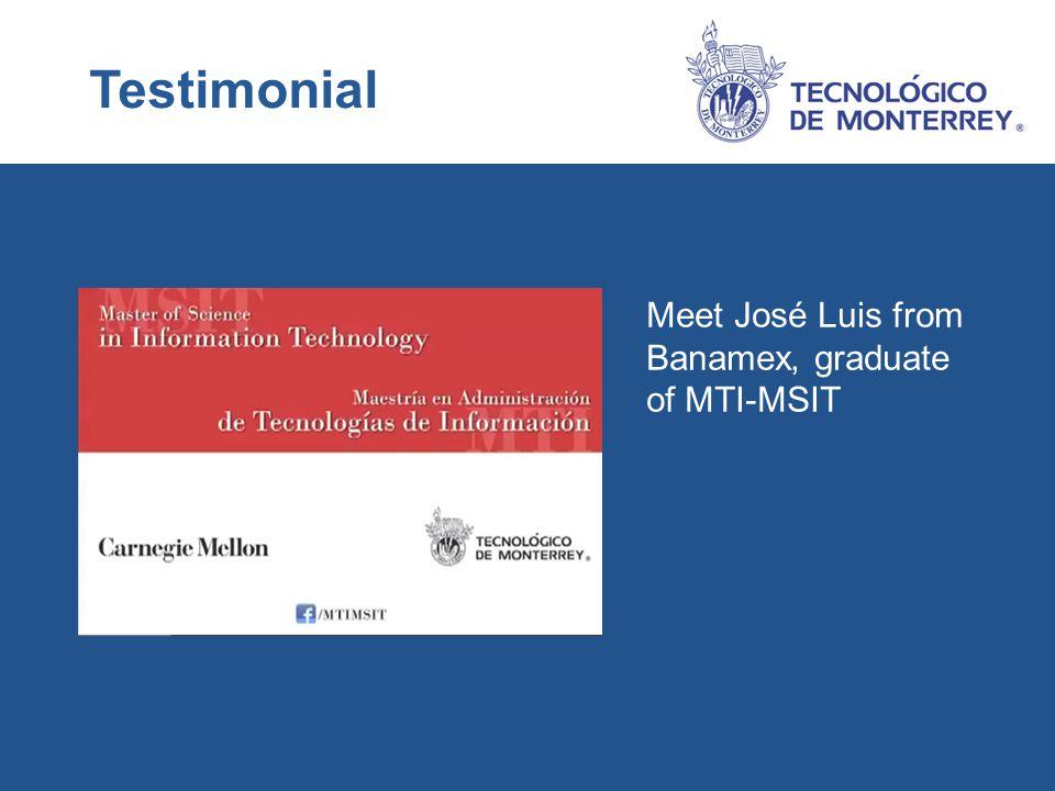 Testimonial Meet José Luis from Banamex, graduate of MTI-MSIT