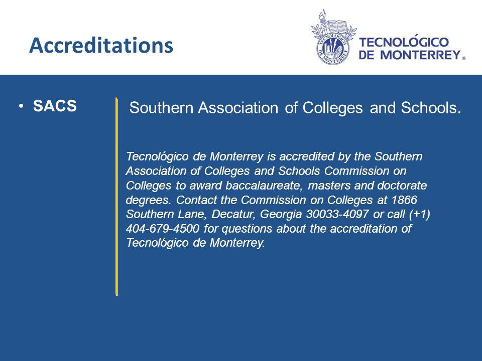SACS Southern Association of Colleges and Schools.
