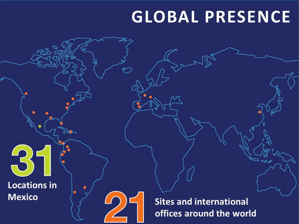 El Tec en el mundo Sites and international offices around the world Locations in Mexico GLOBAL PRESENCE