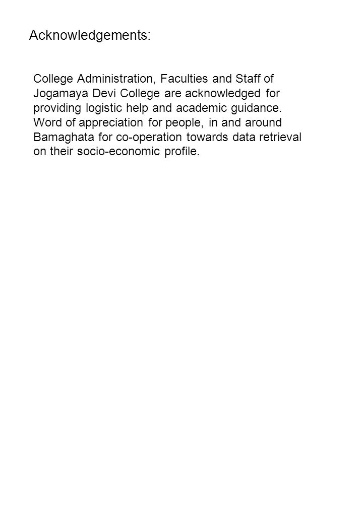 Acknowledgements: College Administration, Faculties and Staff of Jogamaya Devi College are acknowledged for providing logistic help and academic guidance.