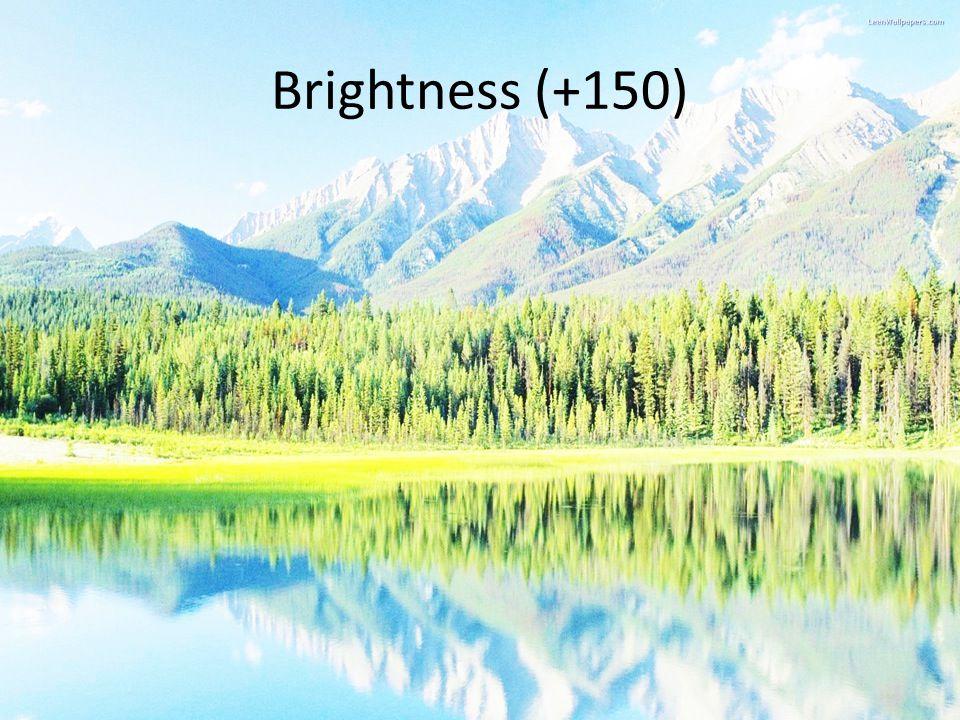 Brightness (+150)