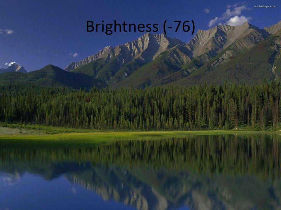 Brightness (-76)
