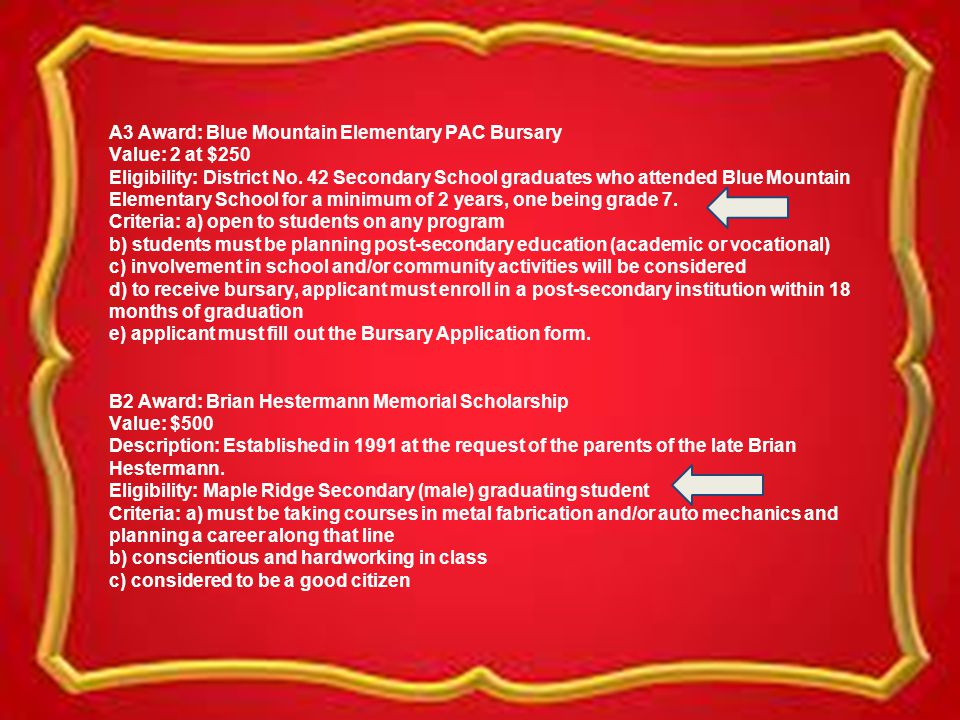 A3 Award: Blue Mountain Elementary PAC Bursary Value: 2 at $250 Eligibility: District No.