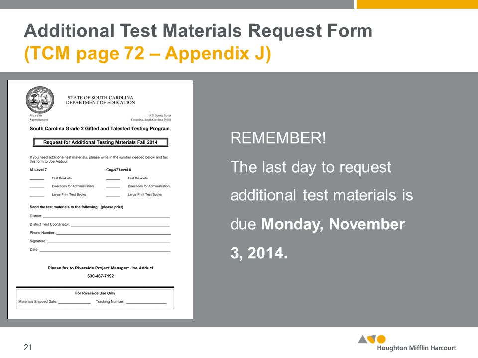 Additional Test Materials Request Form (TCM page 72 – Appendix J) 21 REMEMBER.