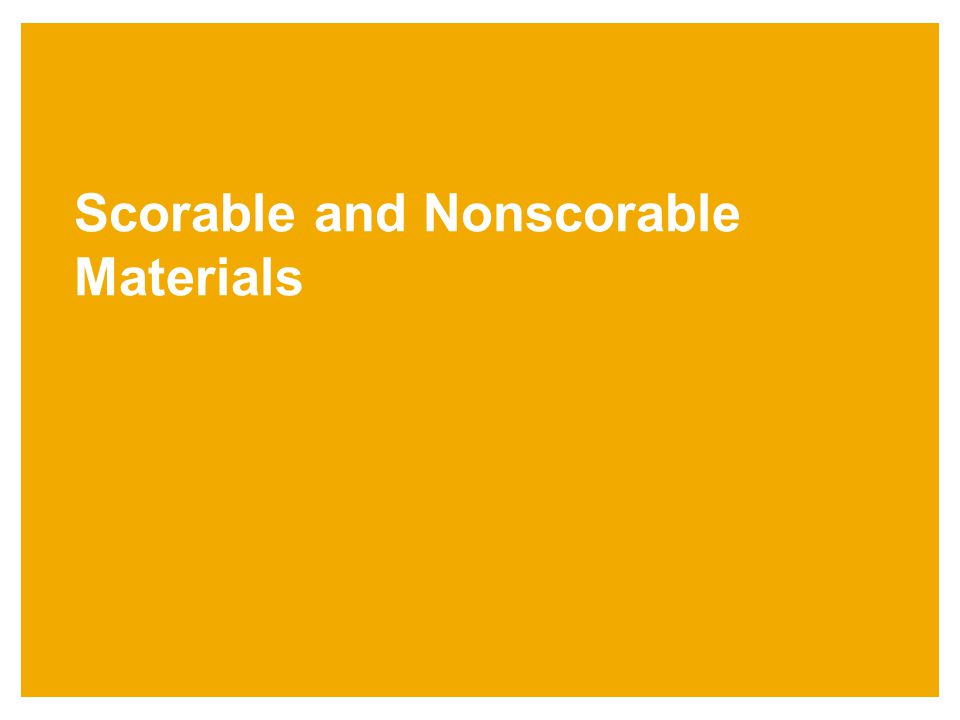 Scorable and Nonscorable Materials