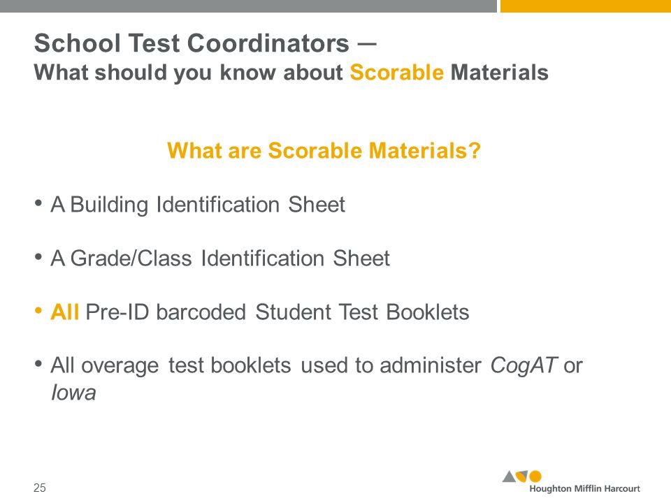 School Test Coordinators ─ What should you know about Scorable Materials What are Scorable Materials.