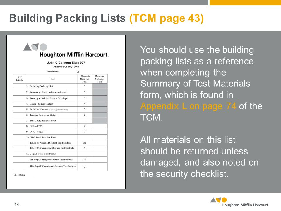 Building Packing Lists (TCM page 43) 44 You should use the building packing lists as a reference when completing the Summary of Test Materials form, which is found in Appendix L on page 74 of the TCM.