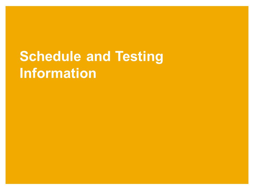 Schedule and Testing Information