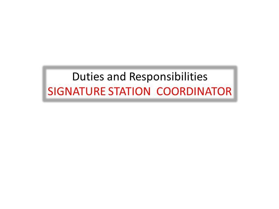Duties and Responsibilities SIGNATURE STATION COORDINATOR