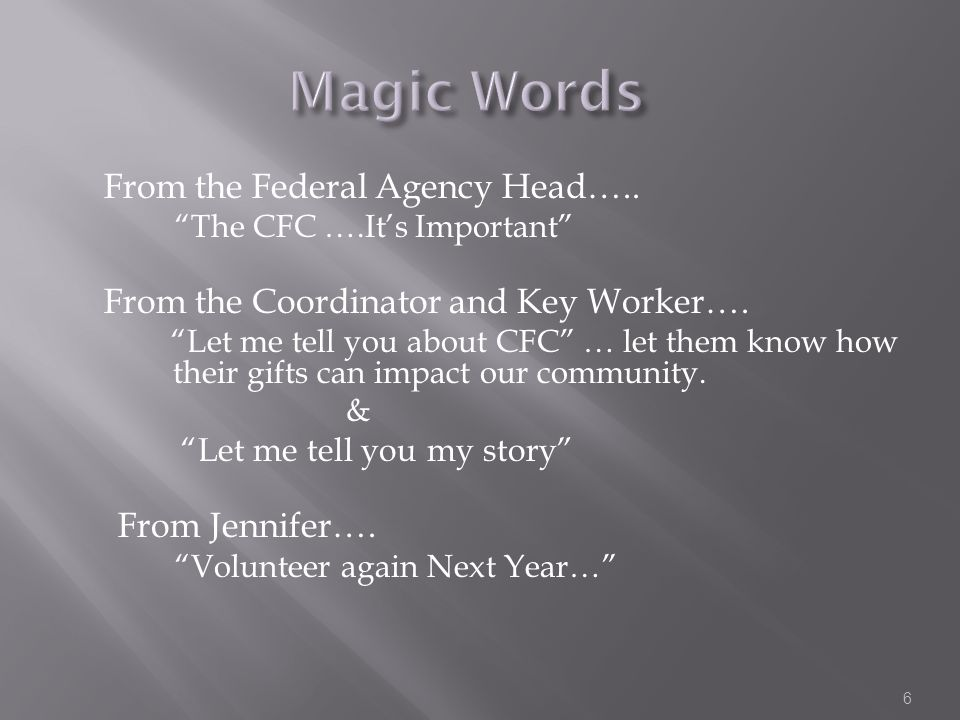 "From the Federal Agency Head….. ""The CFC ….It's Important"" From the Coordinator and Key Worker…. ""Let me tell you about CFC"" … let them know how their"