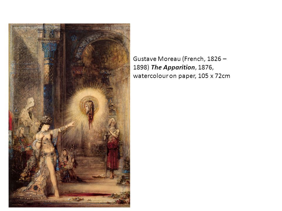 Gustave Moreau (French, 1826 – 1898) The Apparition, 1876, watercolour on paper, 105 x 72cm