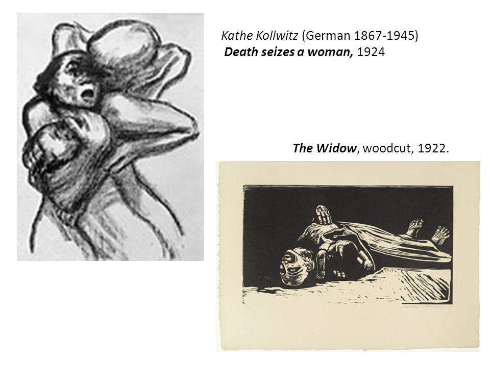 Kathe Kollwitz (German 1867-1945) Death seizes a woman, 1924 The Widow, woodcut, 1922.