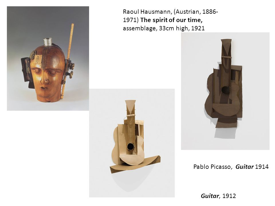 Raoul Hausmann, (Austrian, 1886- 1971) The spirit of our time, assemblage, 33cm high, 1921 Pablo Picasso, Guitar 1914 Guitar, 1912