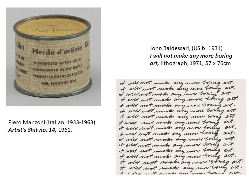 John Baldessari, (US b. 1931) I will not make any more boring art, lithograph, 1971, 57 x 76cm Piero Manzoni (Italian, 1933-1963) Artist's Shit no. 14