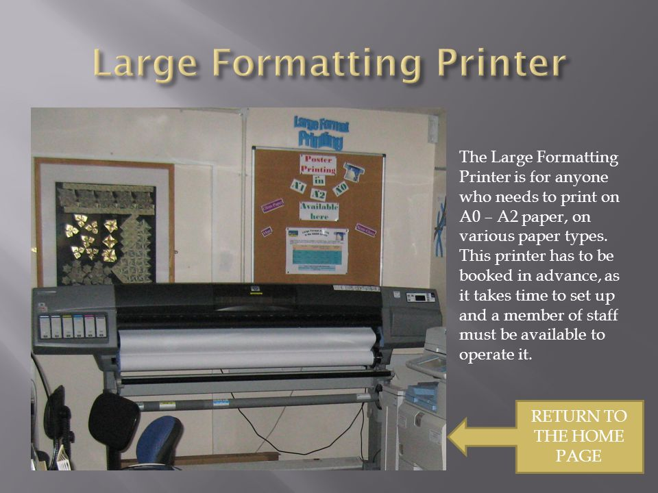 The Large Formatting Printer is for anyone who needs to print on A0 – A2 paper, on various paper types.