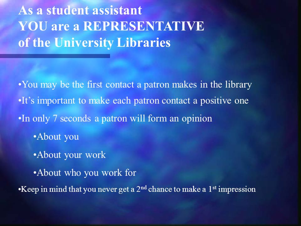 Patrons with complaints Allow the patron to speak Show you are listening Don't make assumptions or add to their anger Speak in a low tone; slower than usual Always refer patron to a librarian, supervisor, person in- charge of the building Report your interactions to your supervisor Remember Confidentiality!