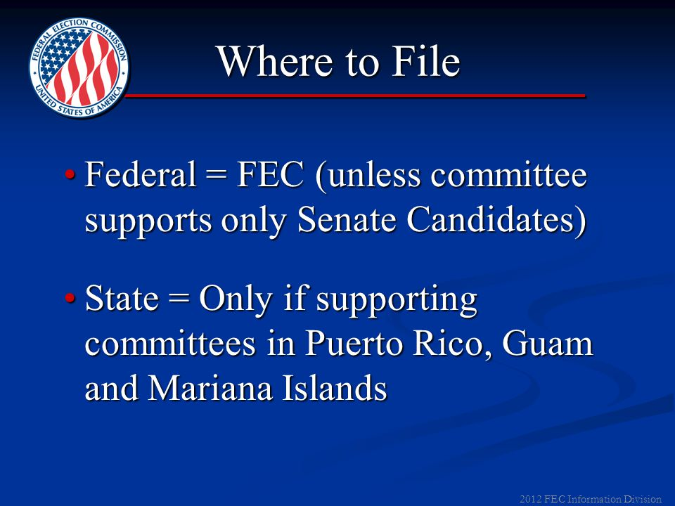 2012 FEC Information Division ▼ Amendments File within 10 days after change in informationFile within 10 days after change in information E-filers sub