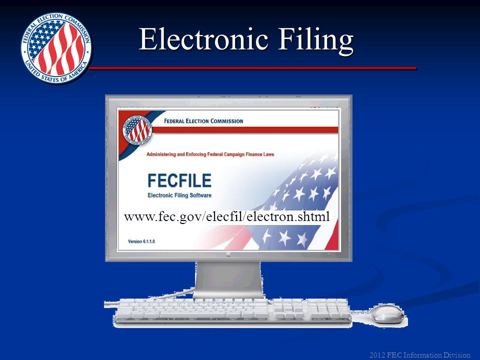 2012 FEC Information Division Are You Required to File Electronically.