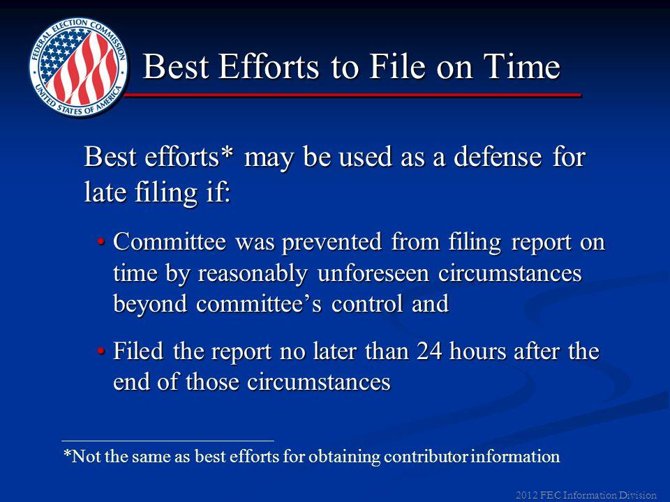 2012 FEC Information Division Election-sensitive reports:Election-sensitive reports: ► Late filer - if filed after due date, but more than four days b