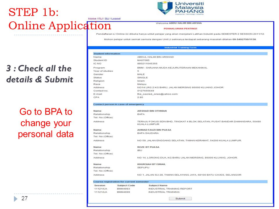 27 ITU & GE 3 : Check all the details & Submit STEP 1b: Online Application Go to BPA to change your personal data