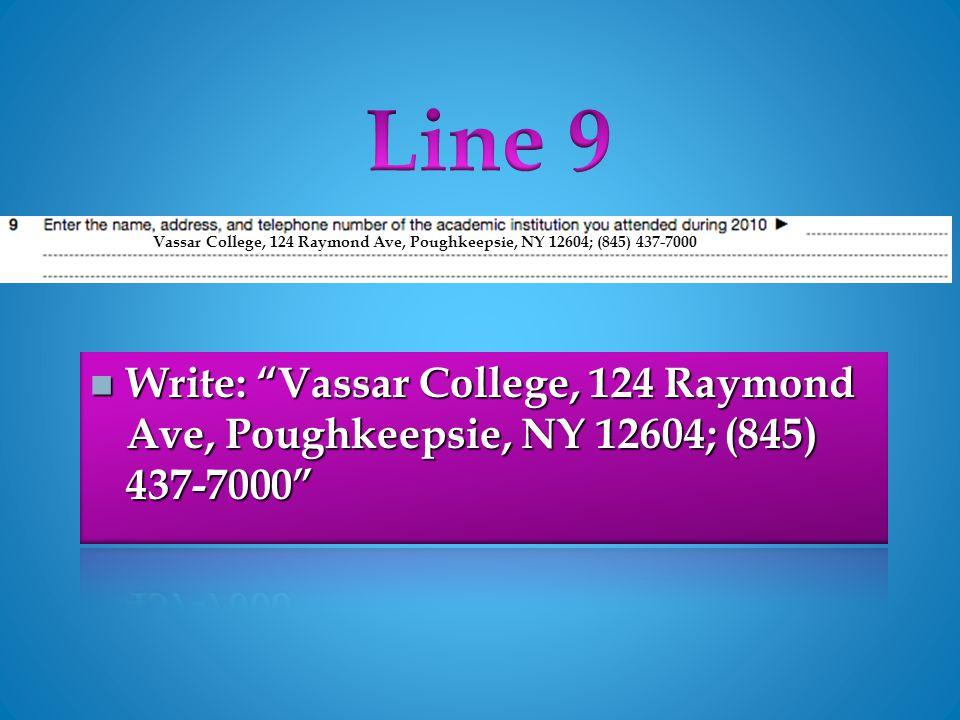 Vassar College, 124 Raymond Ave, Poughkeepsie, NY 12604; (845) 437-7000