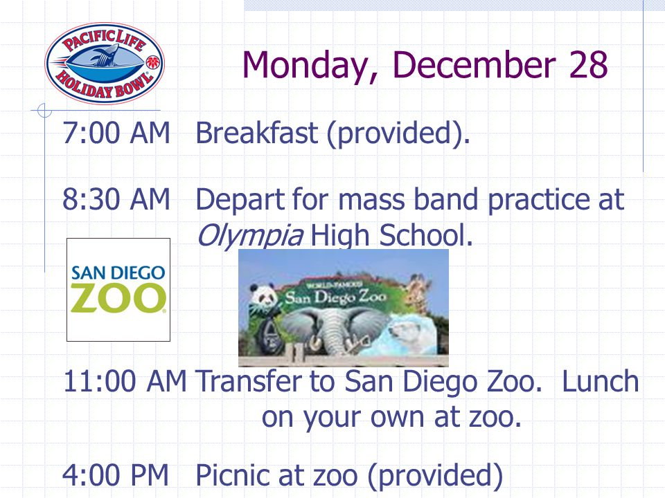 7:00 AMBreakfast (provided). 8:30 AMDepart for mass band practice at Olympia High School.