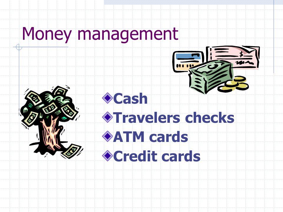 Money management Cash Travelers checks ATM cards Credit cards