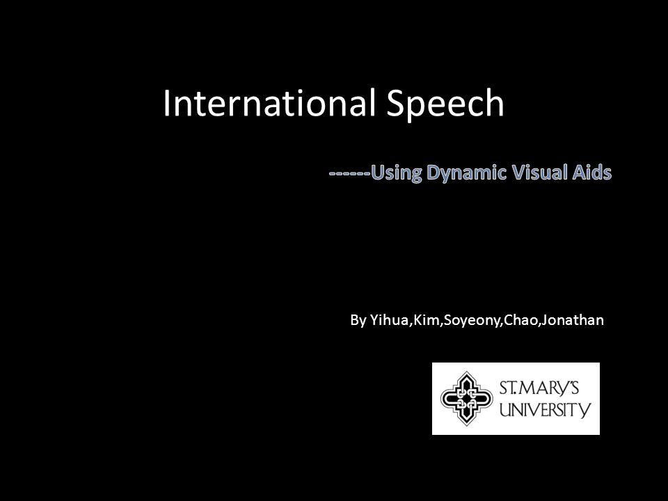 International Speech By Yihua,Kim,Soyeony,Chao,Jonathan