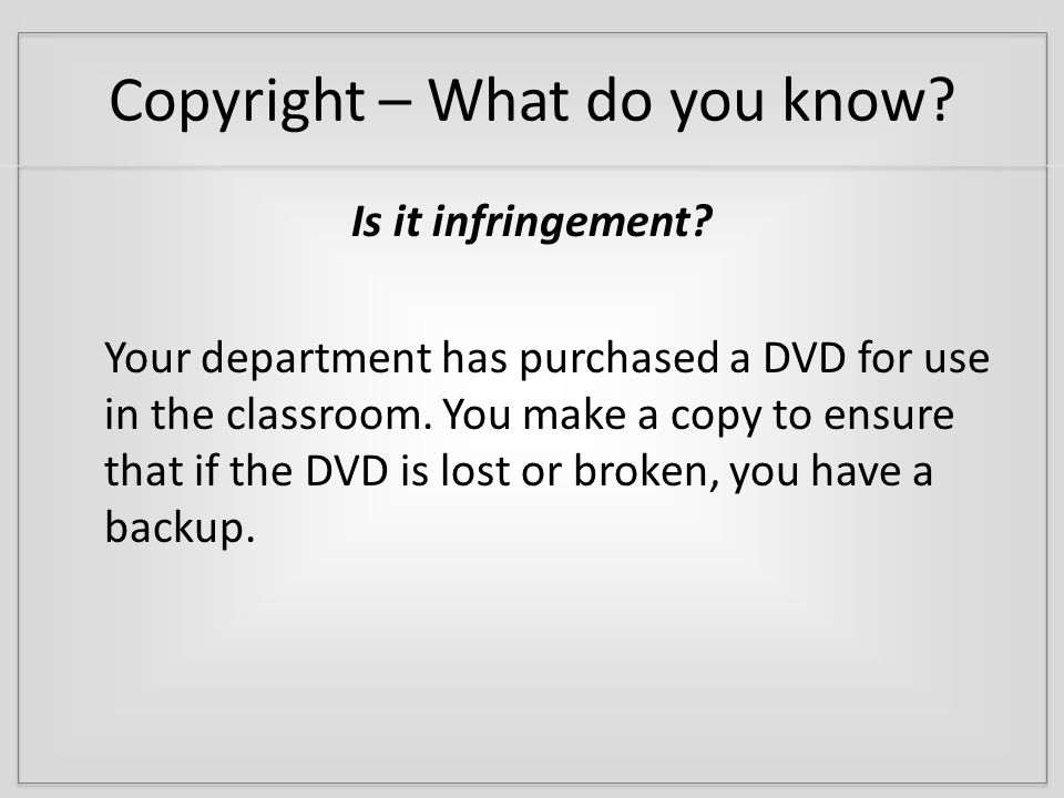 Copyright – the Law Copyright Act of 1790 Copyright Act of 1909 (before 1909) Copyright Act of 1909 (amended 1973) Copyright Act of 1976 http://www.copyright.gov/history/index.html
