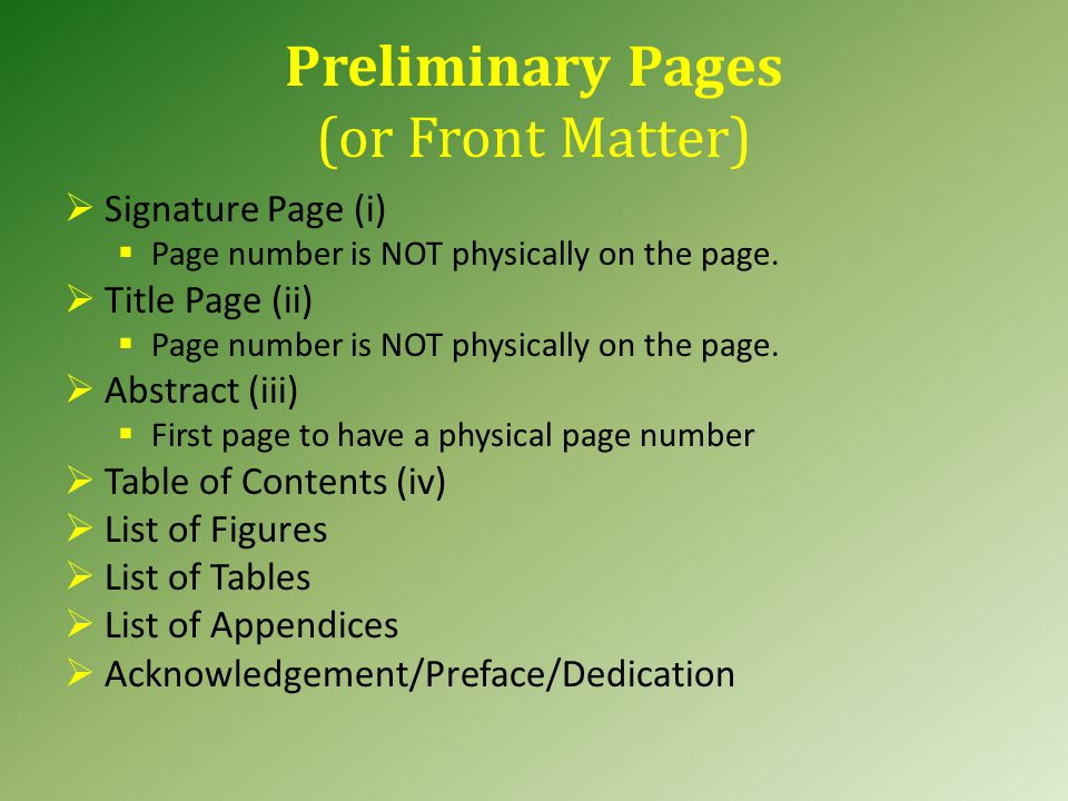 Preliminary Pages (or Front Matter)  Signature Page (i)  Page number is NOT physically on the page.