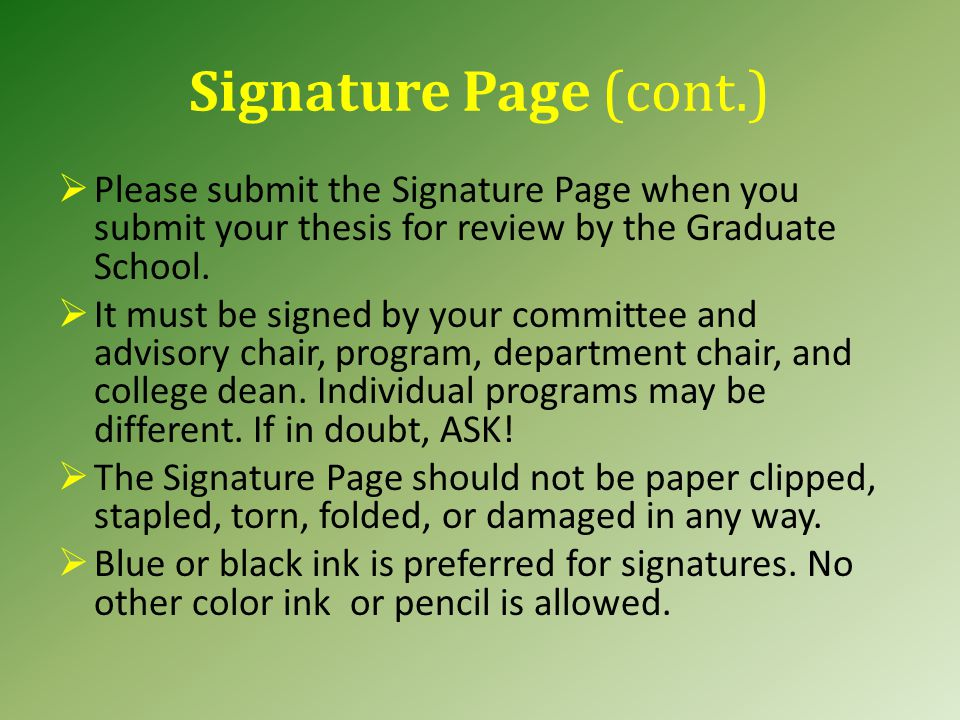 Signature Page (cont.)  Please submit the Signature Page when you submit your thesis for review by the Graduate School.