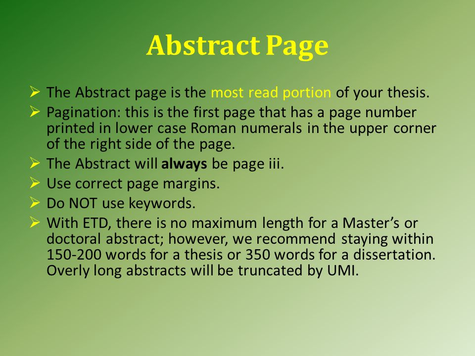Abstract Page  The Abstract page is the most read portion of your thesis.