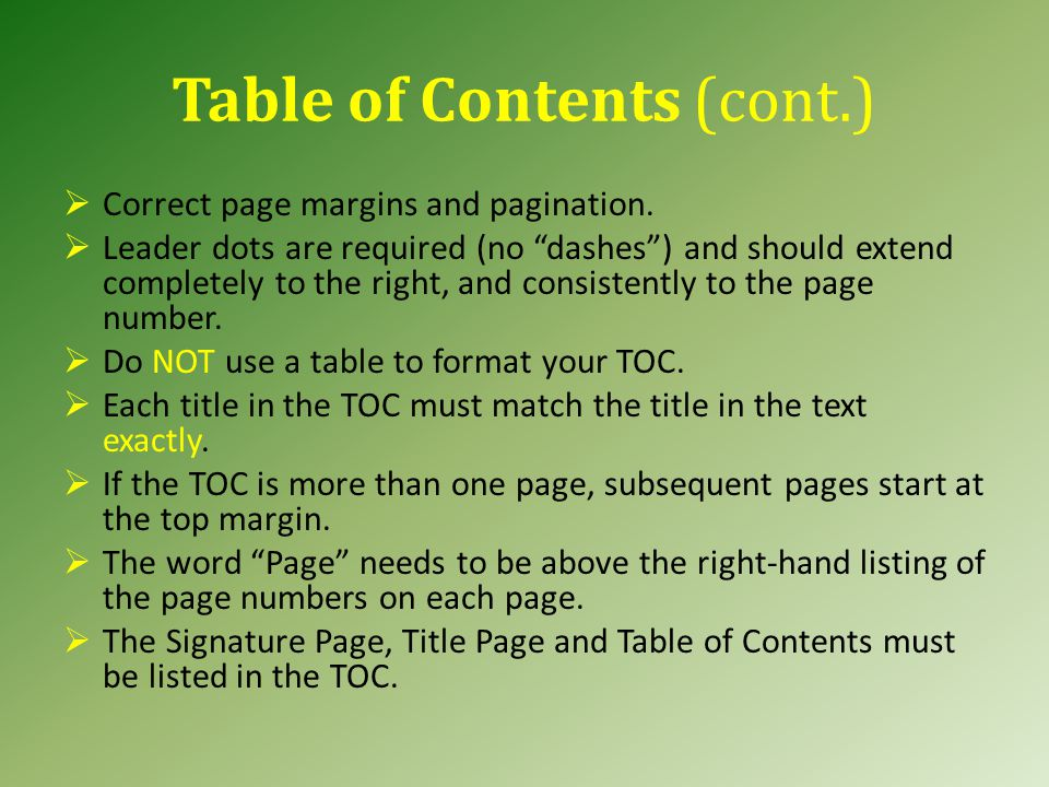"""Table of Contents (cont.)  Correct page margins and pagination.  Leader dots are required (no """"dashes"""") and should extend completely to the right, a"""