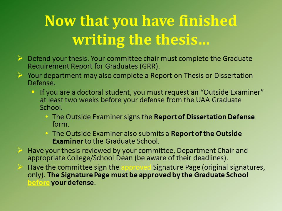 Now that you have finished writing the thesis…  Defend your thesis.