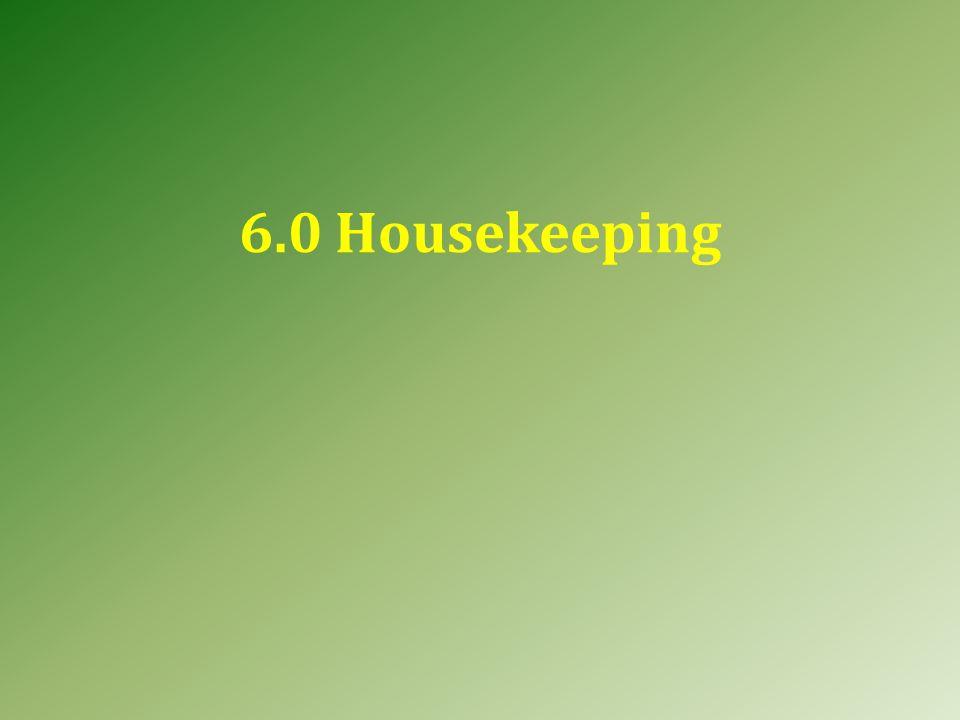 6.0 Housekeeping